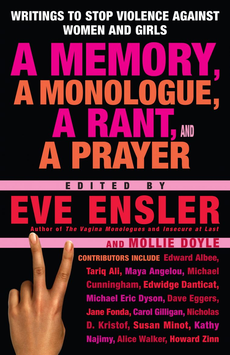 "<a href=""https://www.eveensler.org/pf/book-anthology-a-memory-a-monologue-a-rant-and-a-prayer/"">Anthology: A Memory, A Monologue, A Rant and A Prayer</a>"